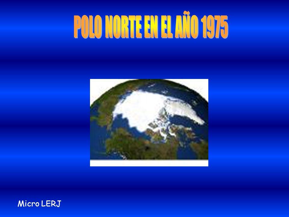 POLO NORTE EN EL AÑO 1975 Micro LERJ
