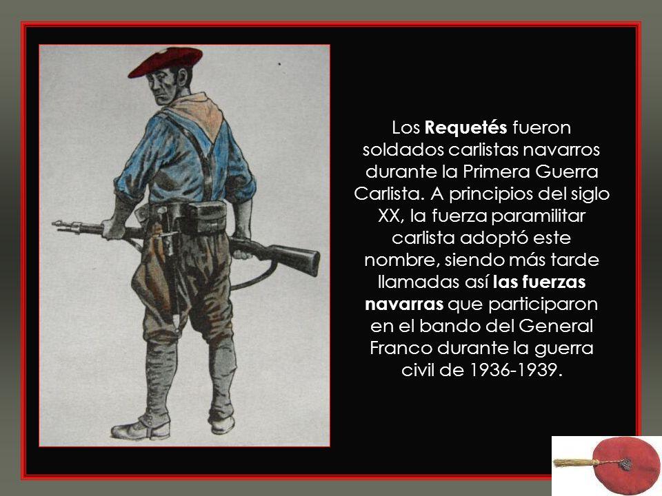 Los Requetés fueron soldados carlistas navarros durante la Primera Guerra Carlista.