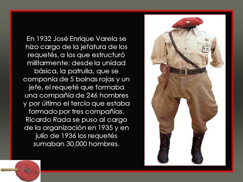 En 1932 José Enrique Varela se hizo cargo de la jefatura de los requetés, a los que estructuró militarmente: desde la unidad básica, la patrulla, que se componía de 5 boinas rojas y un jefe, el requeté que formaba una compañía de 246 hombres y por último el tercio que estaba formado por tres compañías.