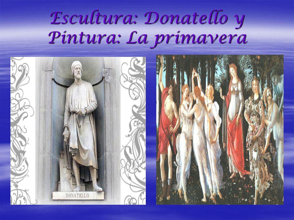 Escultura: Donatello y Pintura: La primavera