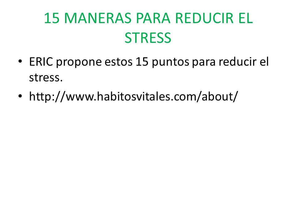 15 MANERAS PARA REDUCIR EL STRESS