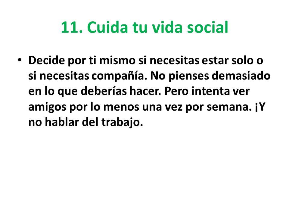 11. Cuida tu vida social
