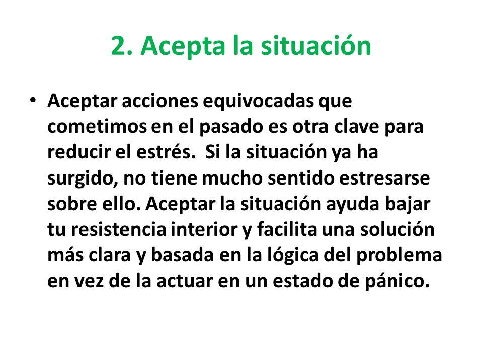 2. Acepta la situación