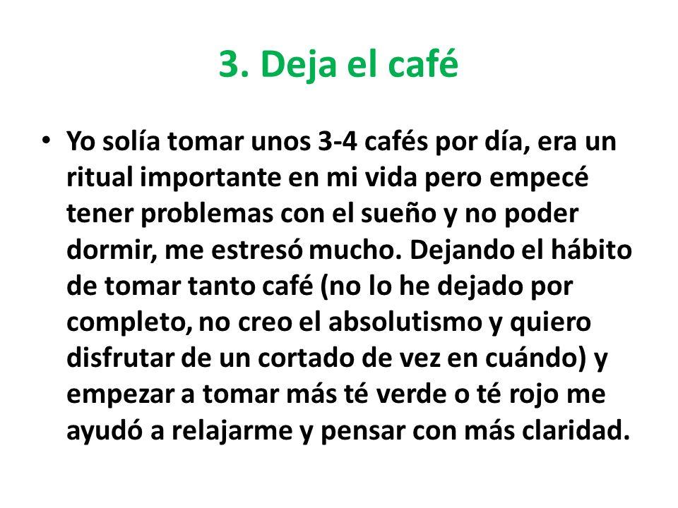 3. Deja el café