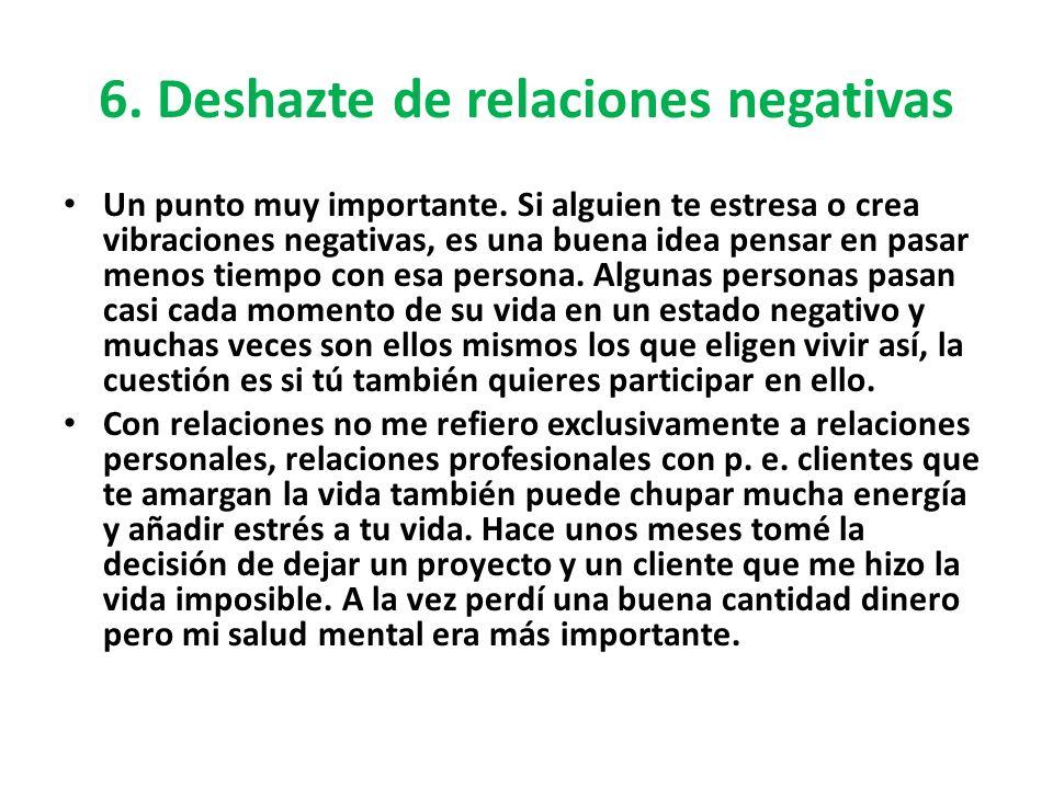 6. Deshazte de relaciones negativas
