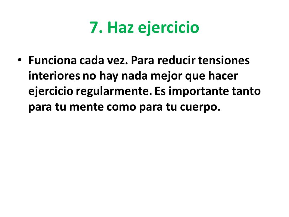 7. Haz ejercicio