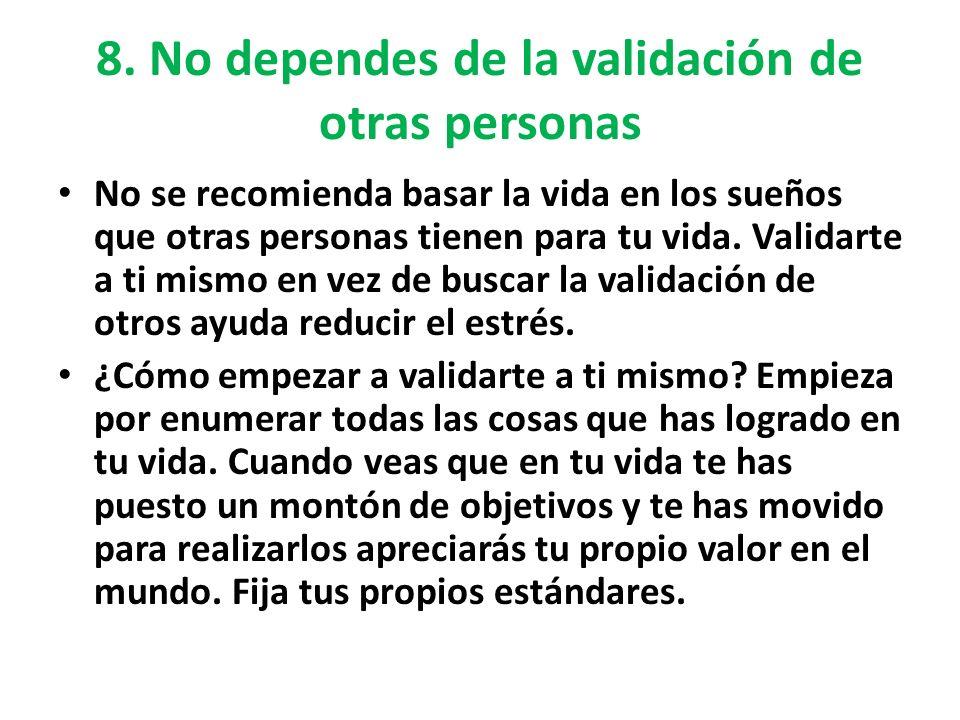 8. No dependes de la validación de otras personas