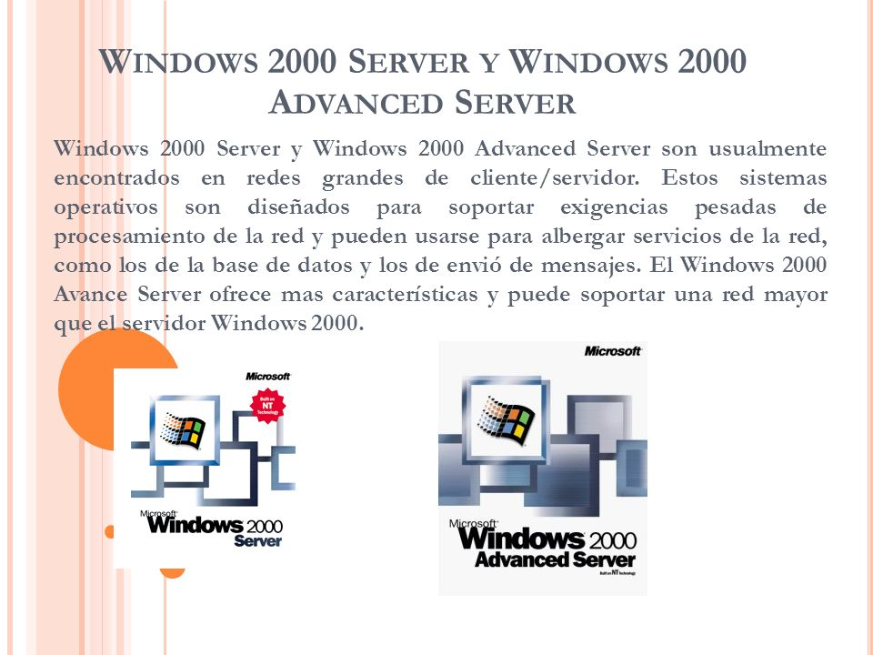 Windows 2000 Server y Windows 2000 Advanced Server