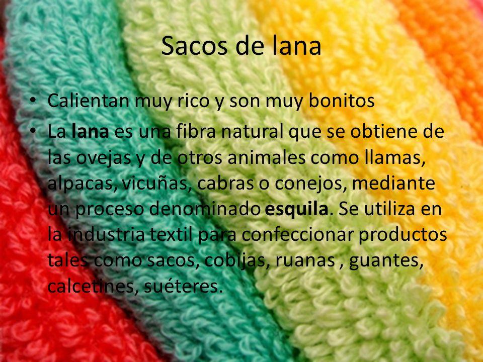 Sacos de lana Calientan muy rico y son muy bonitos