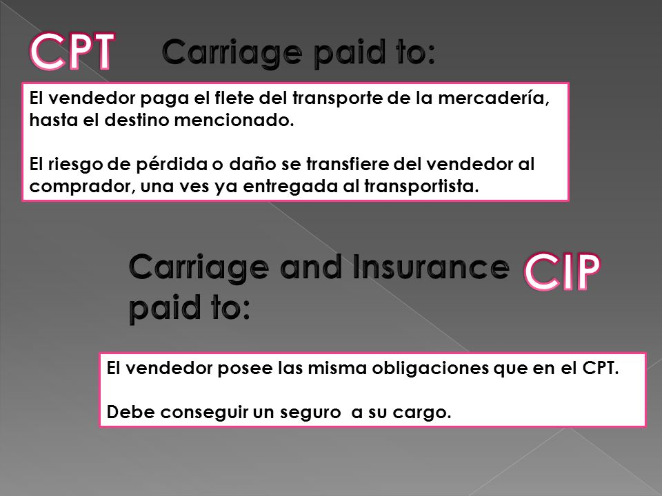 CPT CIP Carriage paid to: Carriage and Insurance paid to: