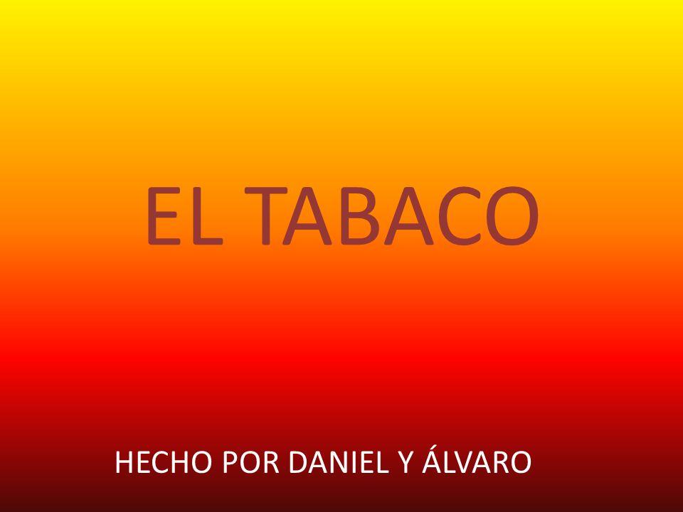 EL TABACO HECHO POR DANIEL Y ÁLVARO