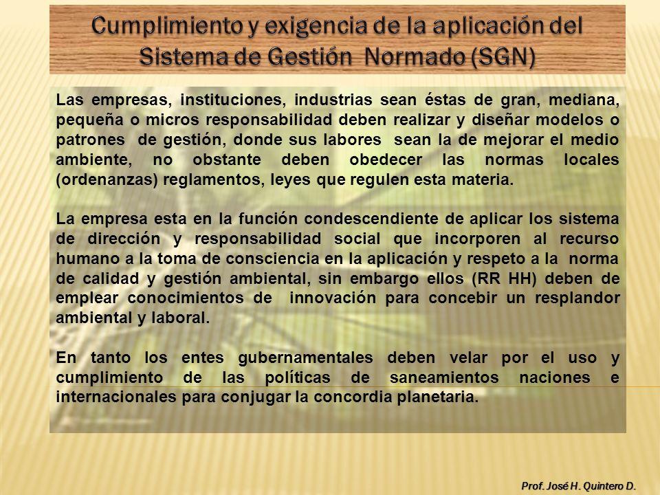 Cumplimiento y exigencia de la aplicación del Sistema de Gestión Normado (SGN)