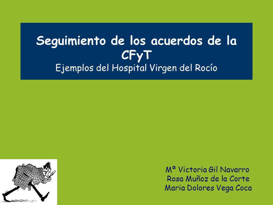 Seguimiento de los acuerdos de la CFyT Ejemplos del Hospital Virgen del Rocío