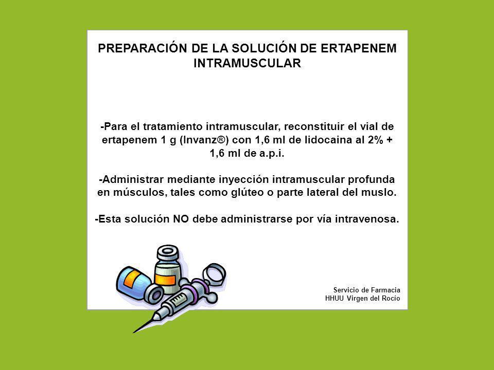 PREPARACIÓN DE LA SOLUCIÓN DE ERTAPENEM INTRAMUSCULAR