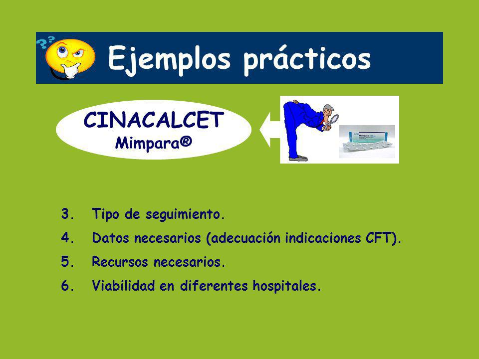 Ejemplos prácticos CINACALCET Mimpara® 3. Tipo de seguimiento.