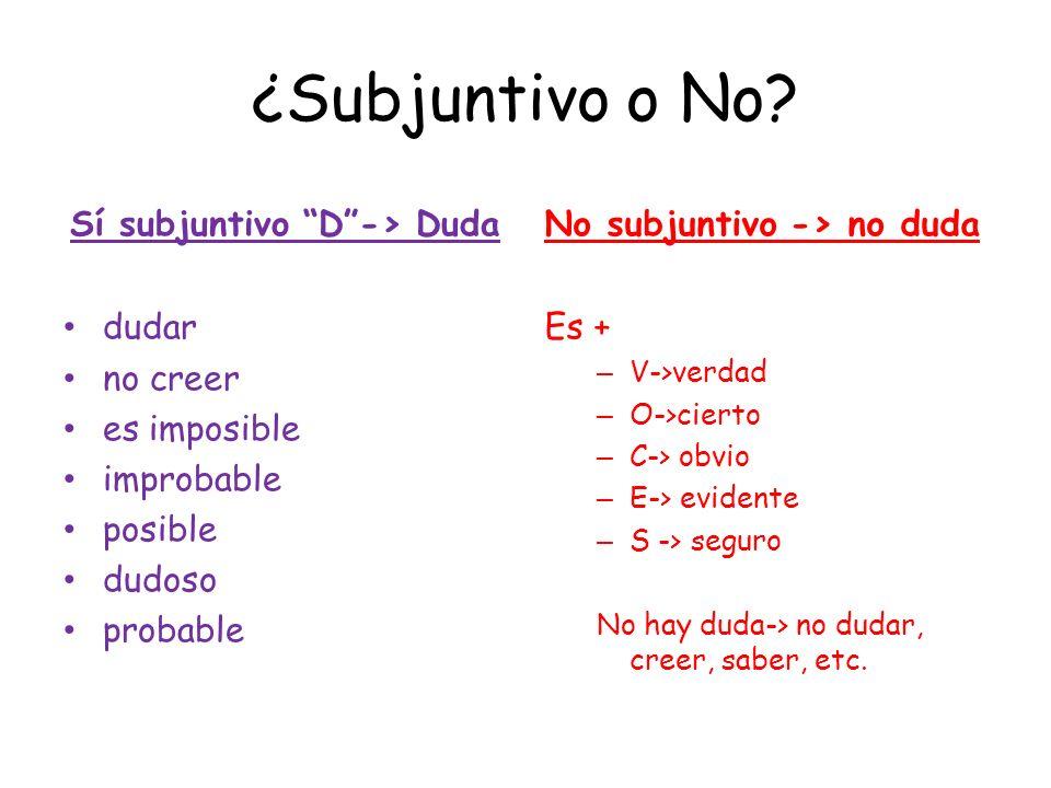 Sí subjuntivo D -> Duda
