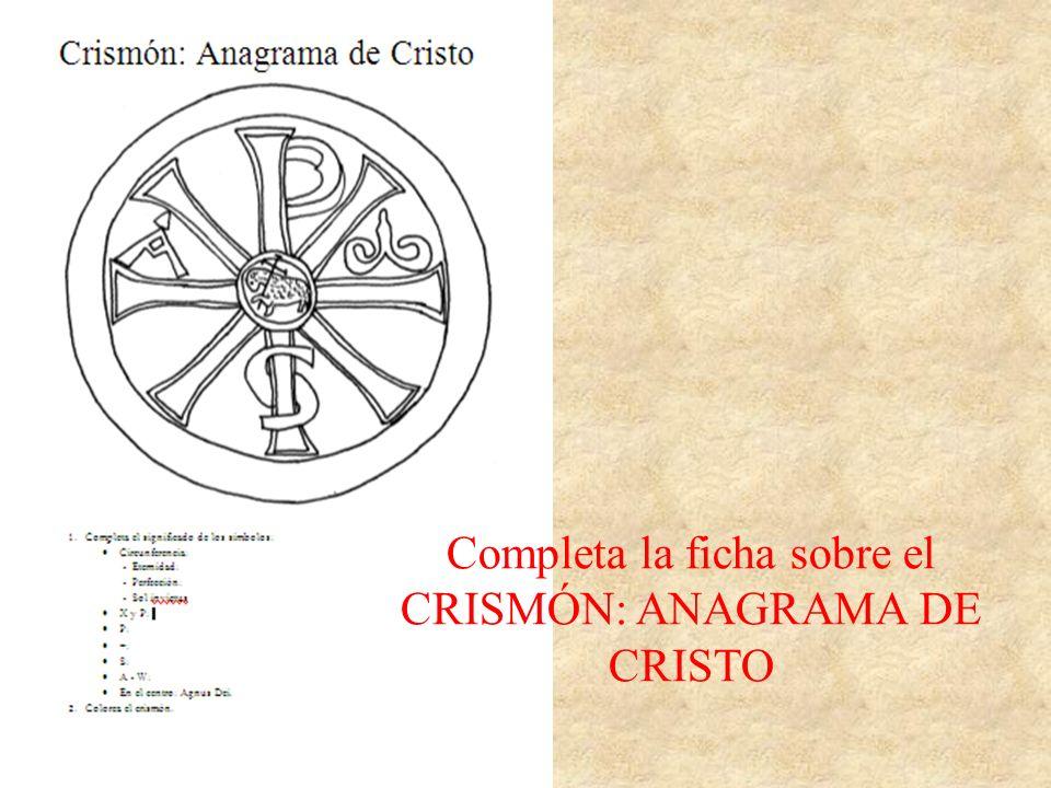 Completa la ficha sobre el CRISMÓN: ANAGRAMA DE CRISTO