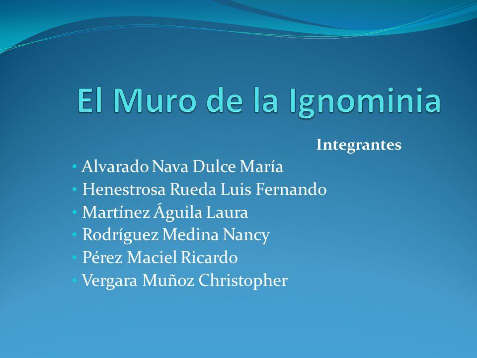 El Muro de la Ignominia Alvarado Nava Dulce María