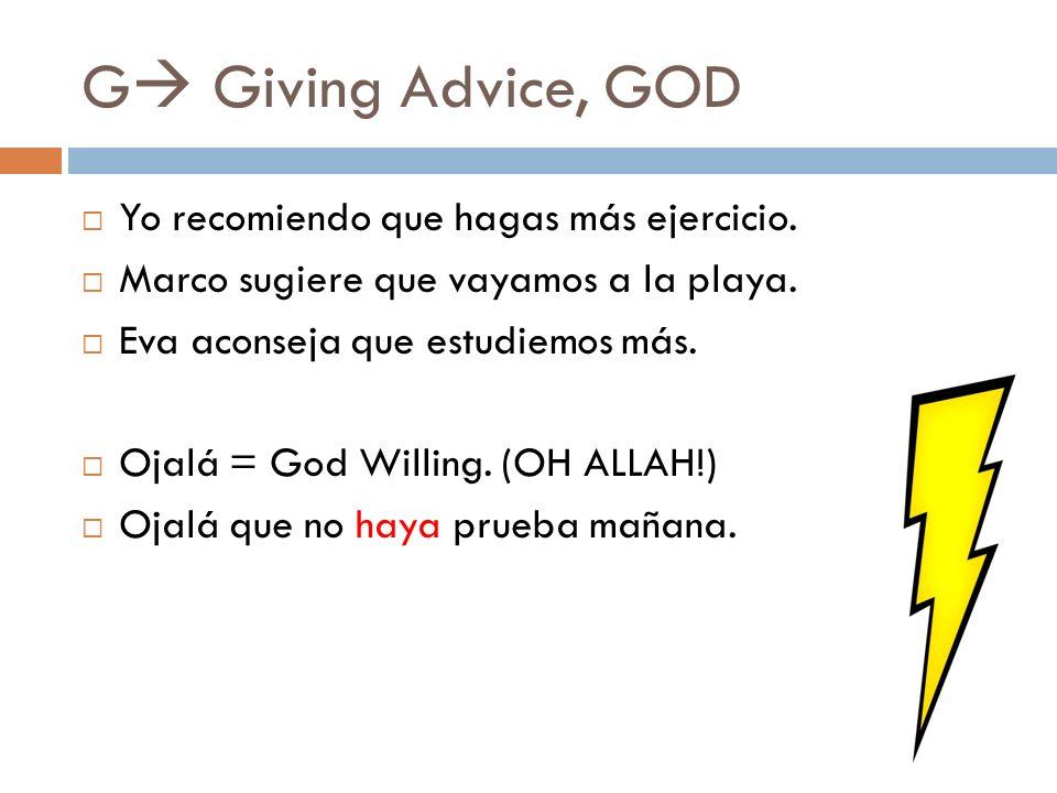 G Giving Advice, GOD Yo recomiendo que hagas más ejercicio.