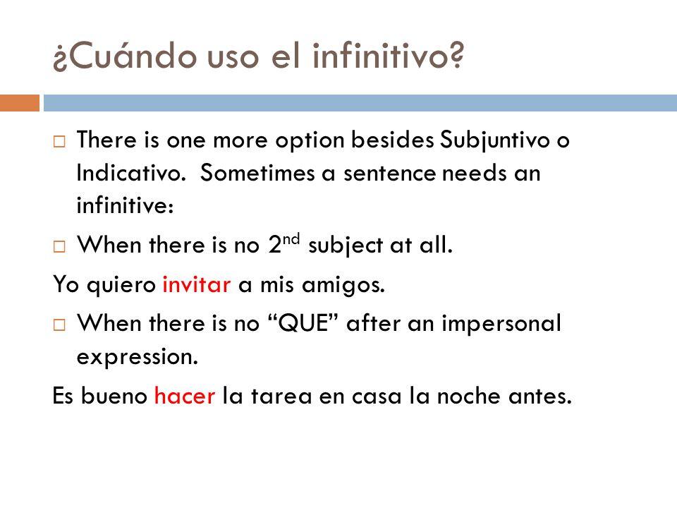 ¿Cuándo uso el infinitivo