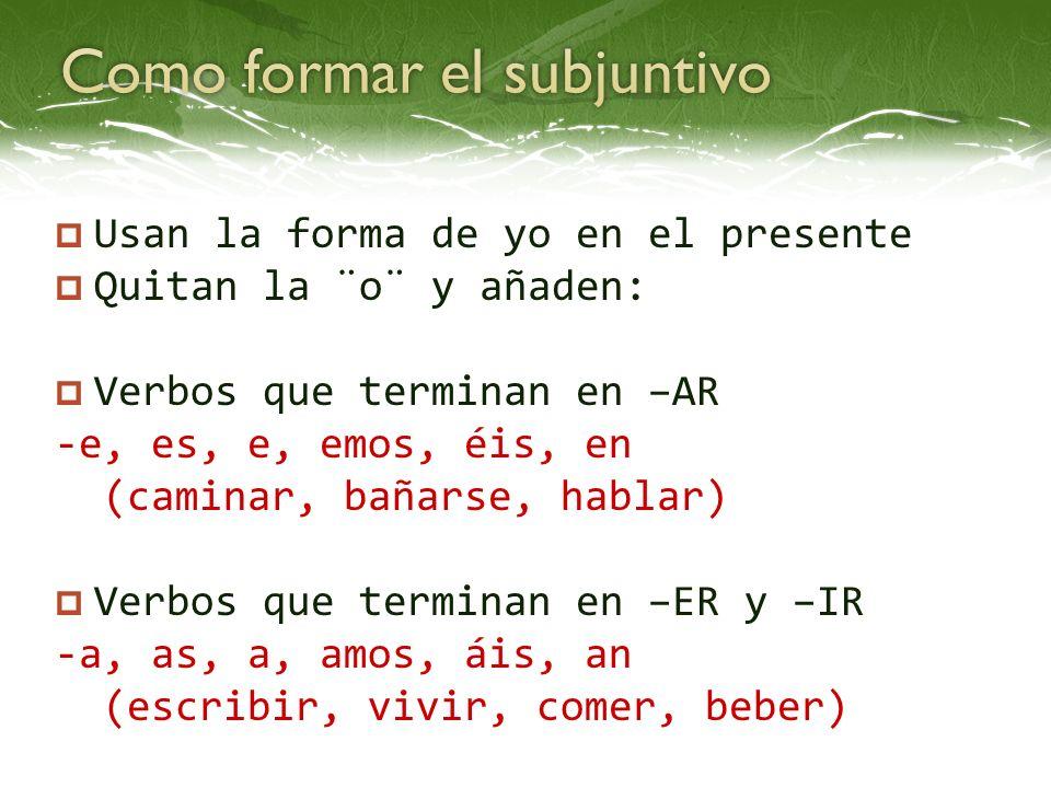 Como formar el subjuntivo