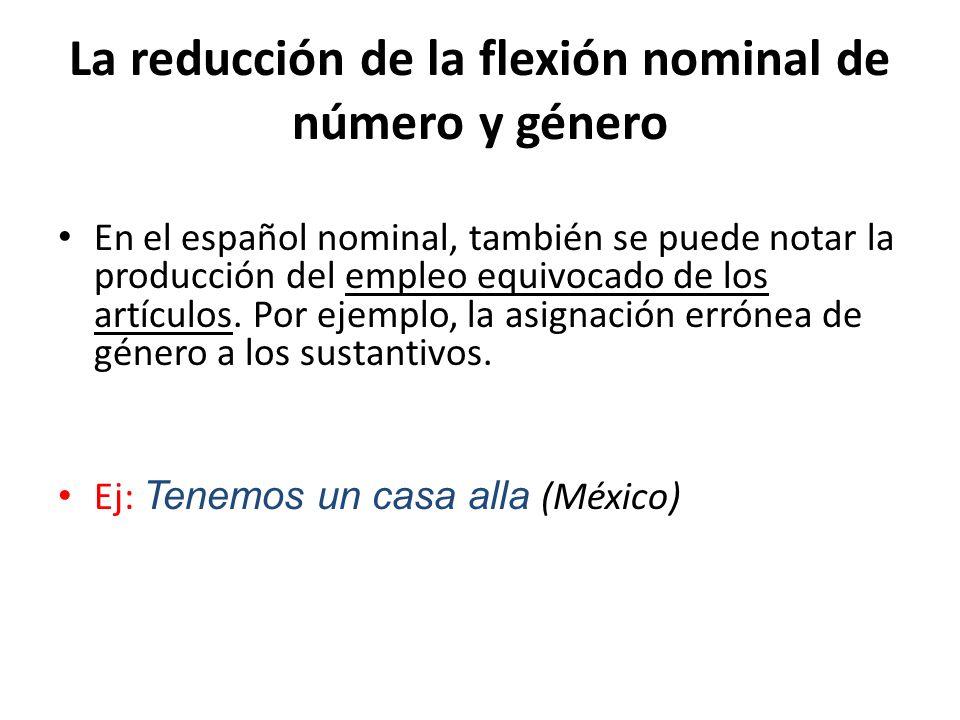 La reducción de la flexión nominal de número y género