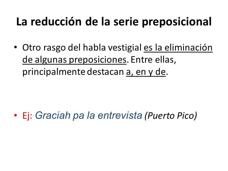 La reducción de la serie preposicional