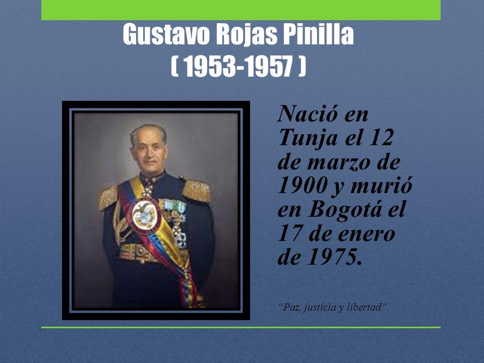 Gustavo Rojas Pinilla ( 1953-1957 )