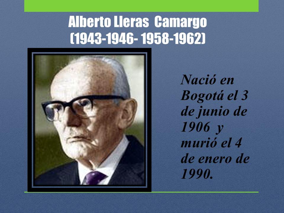 Alberto Lleras Camargo (1943-1946- 1958-1962)