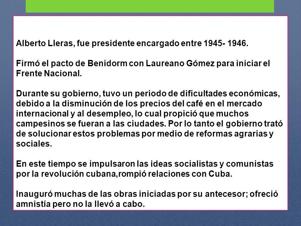 Alberto Lleras, fue presidente encargado entre 1945- 1946