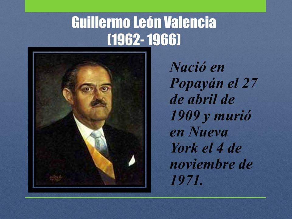 Guillermo León Valencia (1962- 1966)