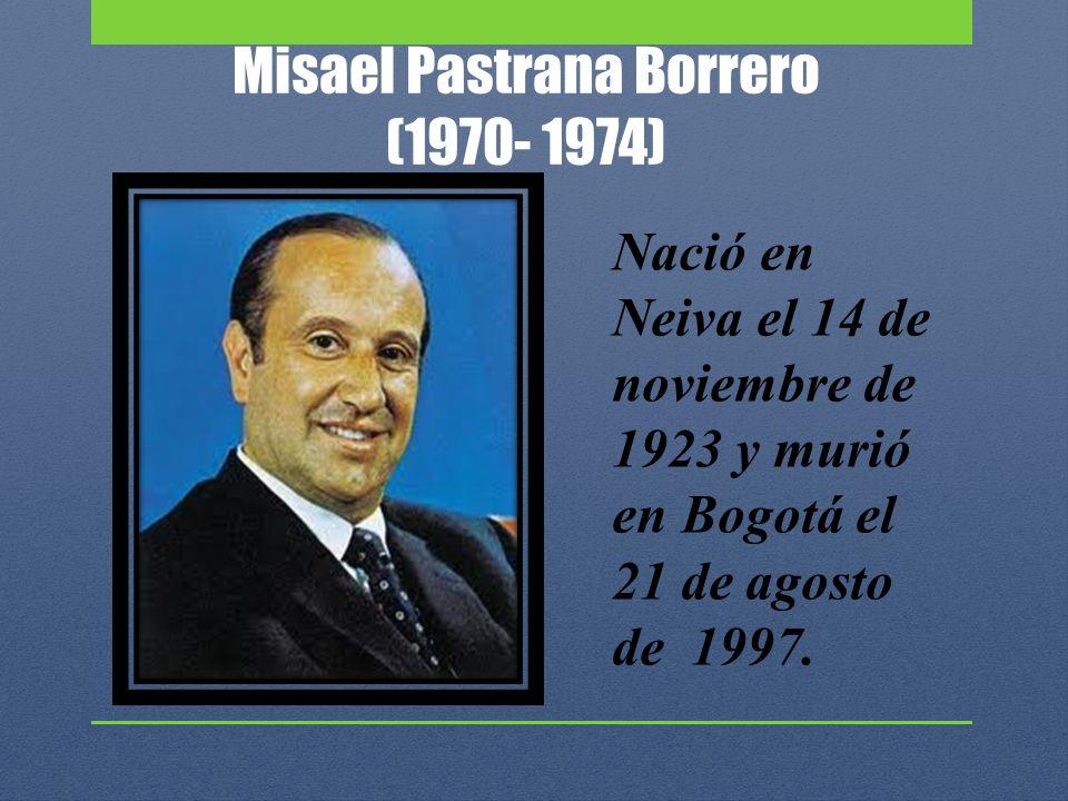 Misael Pastrana Borrero (1970- 1974)