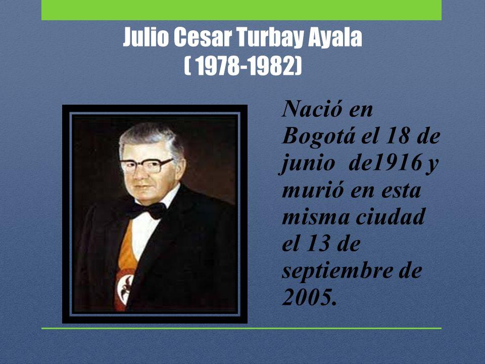 Julio Cesar Turbay Ayala ( 1978-1982)