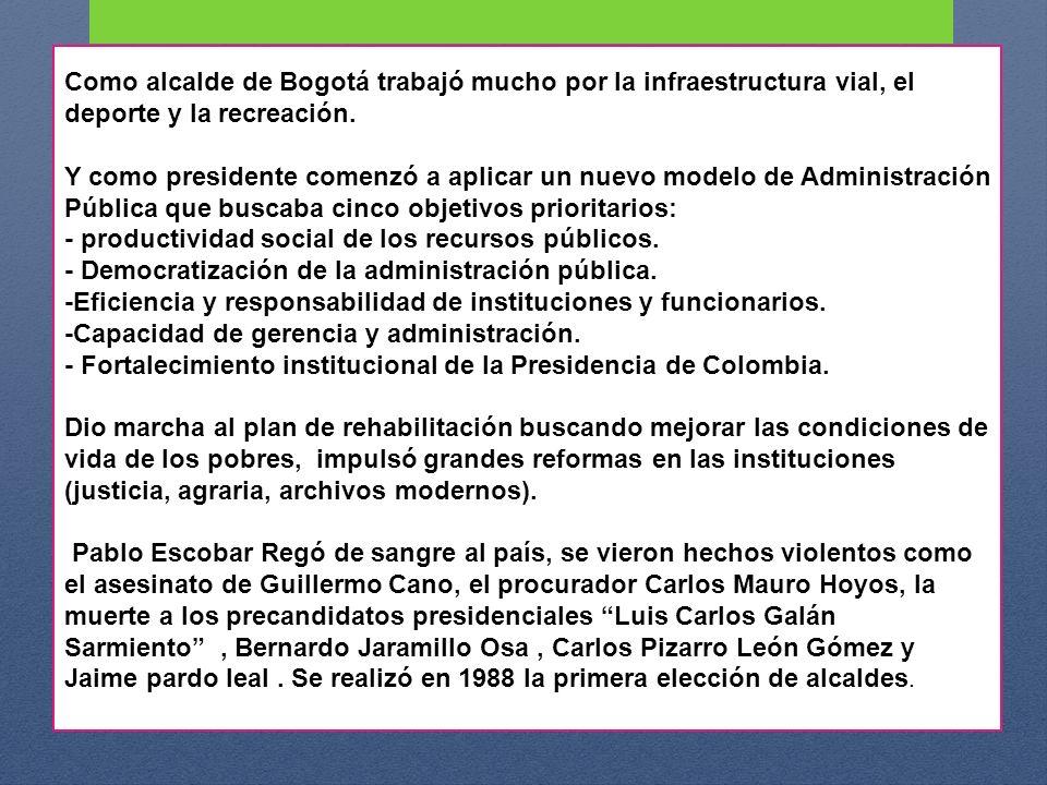 Como alcalde de Bogotá trabajó mucho por la infraestructura vial, el deporte y la recreación.
