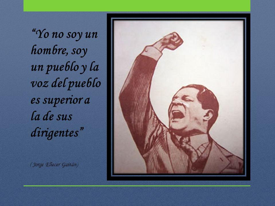 Yo no soy un hombre, soy un pueblo y la voz del pueblo es superior a la de sus dirigentes