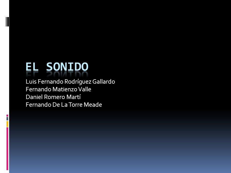 El Sonido Luis Fernando Rodríguez Gallardo Fernando Matienzo Valle