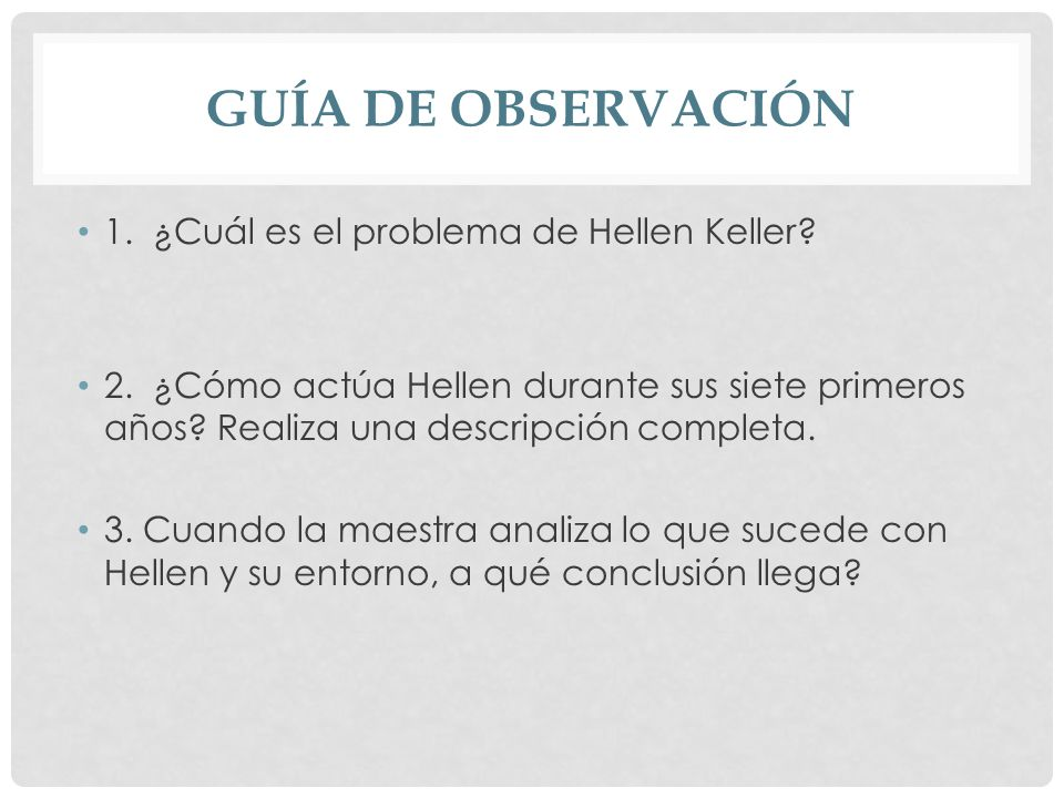 GUÍA DE OBSERVACIÓN 1. ¿Cuál es el problema de Hellen Keller