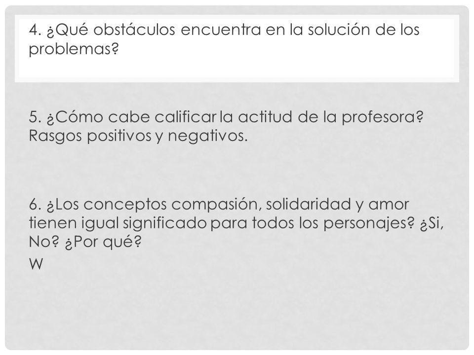 4. ¿Qué obstáculos encuentra en la solución de los problemas. 5