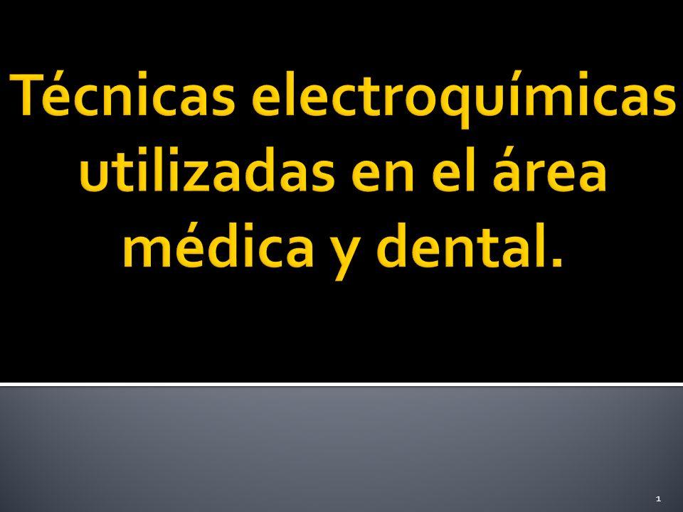Técnicas electroquímicas utilizadas en el área médica y dental.