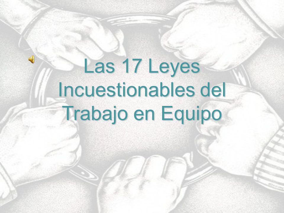 Las 17 Leyes Incuestionables del Trabajo en Equipo
