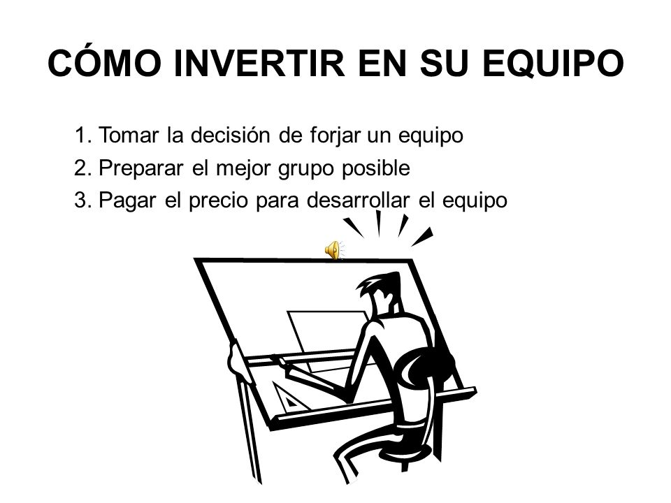CÓMO INVERTIR EN SU EQUIPO