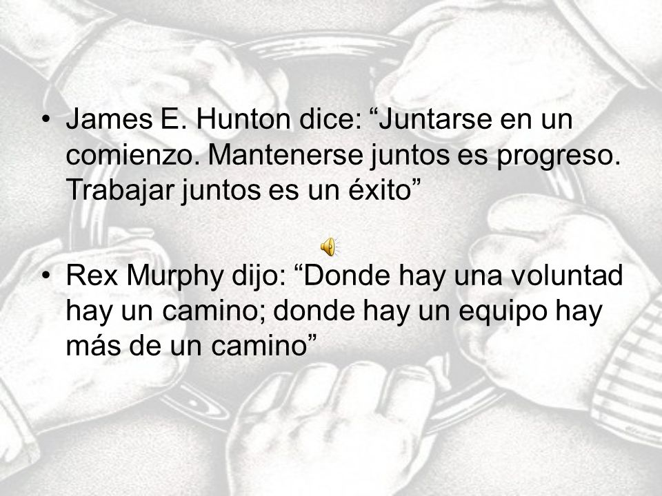 James E. Hunton dice: Juntarse en un comienzo