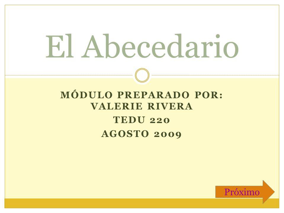 Módulo preparado por: Valerie Rivera Tedu 220 Agosto 2009