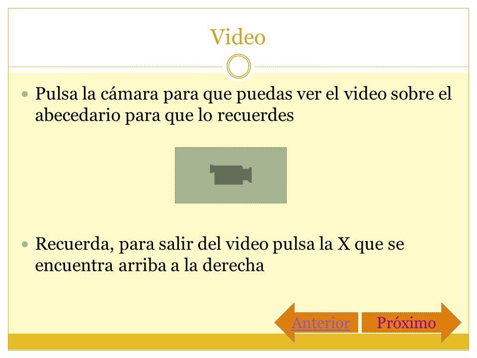 Video Pulsa la cámara para que puedas ver el video sobre el abecedario para que lo recuerdes.