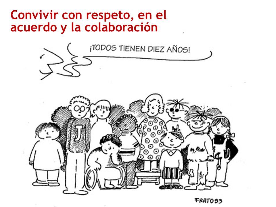 Convivir con respeto, en el acuerdo y la colaboración