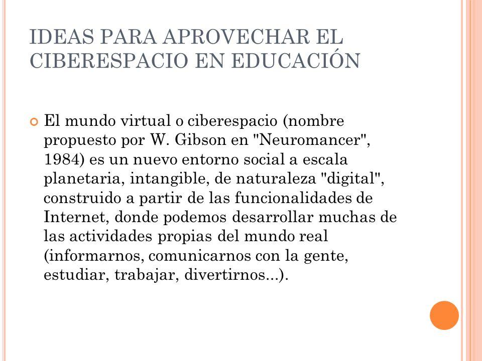 IDEAS PARA APROVECHAR EL CIBERESPACIO EN EDUCACIÓN