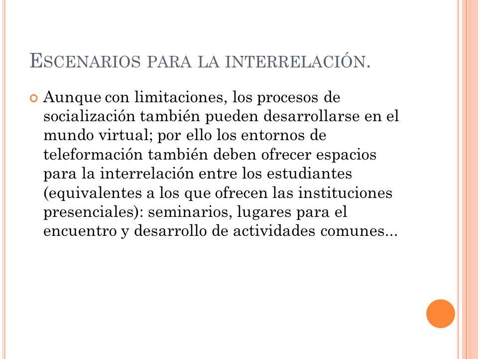 Escenarios para la interrelación.