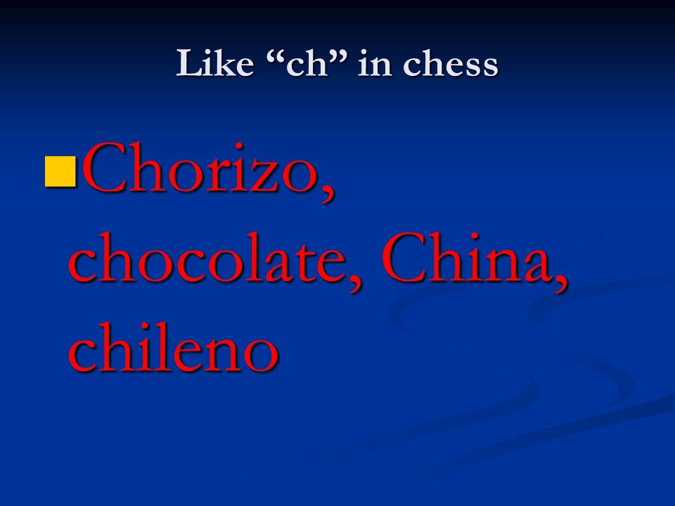 Chorizo, chocolate, China, chileno