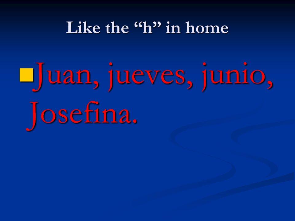 Juan, jueves, junio, Josefina.