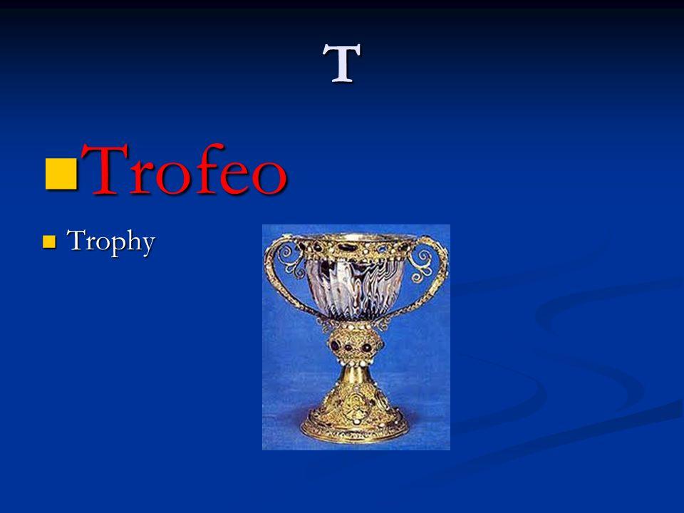 T Trofeo Trophy